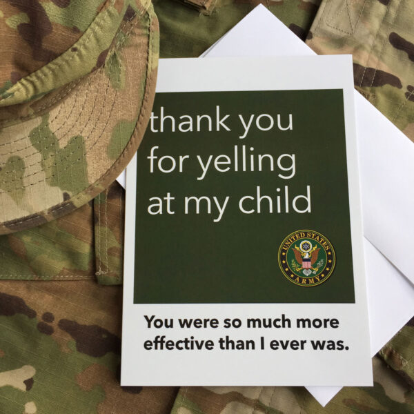 Yelling - US Army Military Drill Sergeant Appreciation Thank You Greeting Card - by 2MyHero