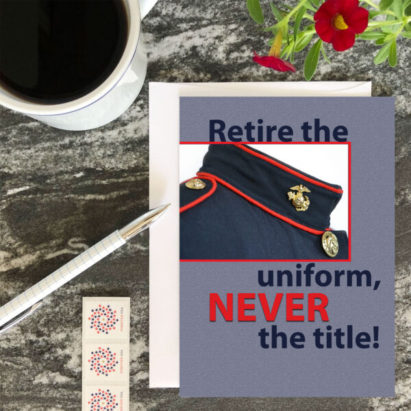 Retire the Uniform - USMC military Enlisted Officer retirement greeting card and envelope - by 2MyHero